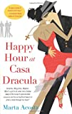 Acosta, Marta: Happy Hour at Casa Dracula