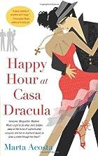 Happy Hour at Casa Dracula by Marta Acosta