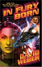 In Fury Born by David Weber
