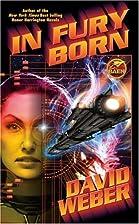 In Fury Born by David Weber
