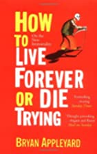 How to Live Forever or Die Trying: On the…