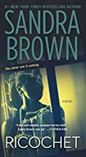 Ricochet: A Novel by Sandra Brown