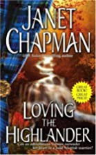 Loving the Highlander by Janet Chapman