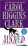 Clark, Carol Higgins: Jinxed (Regan Reilly Mysteries, No. 6)