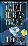 Clark, Carol Higgins: Fleeced (Regan Reilly Mysteries, No. 5)