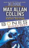 Max Allan Collins: Bones: Buried Deep