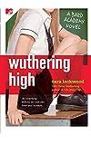 Lockwood, Cara: Wuthering High: A Bard Academy Novel