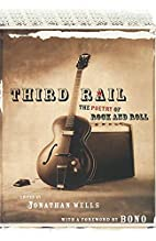 Third Rail: The Poetry of Rock and Roll by…