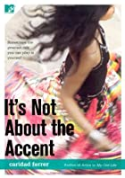 It's not about the accent by Caridad…