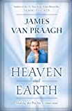 Van Praagh, James: Heaven And Earth: Making the Psychic Connection