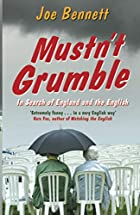 Mustn't Grumble by Joe Bennett