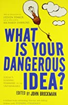 What is Your Dangerous Idea? by John…