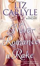Never Romance a Rake by Liz Carlyle