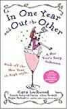 Lockwood, Cara: In One Year And Out the Other: A New Year&#39;s Story Collection