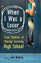 When I Was a Loser: True Stories of (Barely)…
