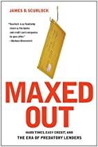 Maxed Out: Hard Times, Easy Credit and the…