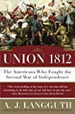 Langguth, A.J.: Union 1812: The Americans Who Fought the Second War of Independence