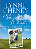 Cheney, Lynne: Blue Skies, No Fences: A Memoir of Childhood and Family