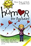 Various: Humor for the Heart: Stories, Quips, And Quotes to Lift the Heart