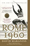 Maraniss, David: Rome 1960: The Summer Olympics That Stirred the World