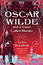 Oscar Wilde and a Game Called Murder: A…