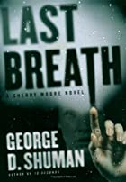 Last Breath: A Sherry Moore Novel by George&hellip;
