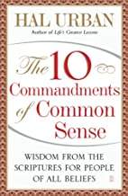 The 10 Commandments of Common Sense: Wisdom…