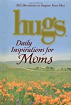 Hugs Daily Inspirations for Moms: 365…