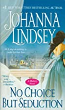 No Choice But Seduction: A Malory Novel by…
