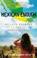 Mexican Enough: My Life between the…