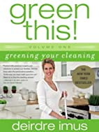Green This! Volume 1: Greening Your Cleaning…