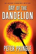 Day of the Dandelion: An Arthur Hemmings…