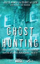 Ghost Hunting: True Stories of Unexplained…