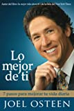 Osteen, Joel: Lo Mejor de Ti/ Become a Better You: 7 Pasos Para Mejorar Tu Vida Diaria