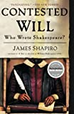 Shapiro, James: Contested Will: Who Wrote Shakespeare?