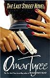 Tyree, Omar: The Last Street Novel