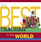The Best Teacher in the World by Chrys…