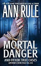 Mortal Danger (Ann Rule's Crime Files…