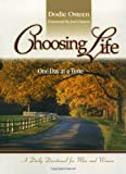 Osteen, Dodie: Choosing Life: One Day at a Time, a Daily Devotional for Men and Women
