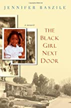 The Black Girl Next Door: A Memoir by…