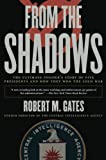 Gates, Robert M.: From the Shadows: The Ultimate Insider's Story of Five Presidents and How They Won the Cold War