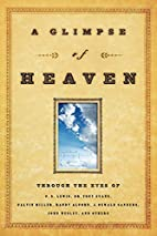 A Glimpse of Heaven: Through the Eyes of…