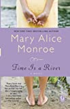 Monroe, Mary Alice: Time Is a River (Indie Next Pick)