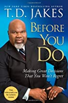 Before You Do: Making Great Decisions That…