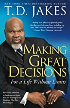 Making Great Decisions: For a Life Without…