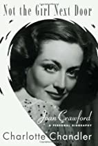 Not the Girl Next Door: Joan Crawford, a…