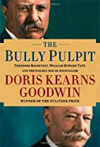 The Bully Pulpit: Theodore Roosevelt,…