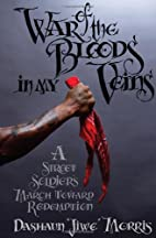 War of the Bloods in My Veins: A Street…