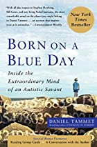 Born On A Blue Day: Inside the Extraordinary…