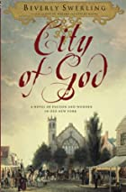 City of God: A Novel of Passion and Wonder…